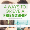 """A graphic that reads """"4 Ways to Grieve a Friendship. GriefRecoveryHouston.com On The Blog"""" over a stock photo of two Black women smiling together."""