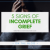 incomplete grief
