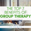 """Graphic that reads """"The Top 7 Benefits of Group Therapy"""" on a semi-transparent white overlay over a photo of a group of people in a therapy group."""