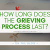 """Graphic that reads """"How Long Does the Grieving Process Last?"""" over a background photo of a red flower in water."""